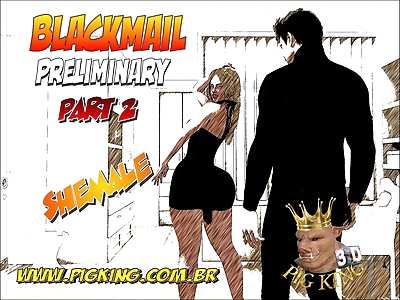 Blackmail Preliminary Part..
